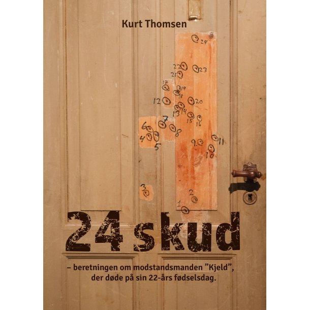 """24 skud - beretningen om modstandsmanden """"Kjeld"""", der døde på sin 22-års fødselsdag."""